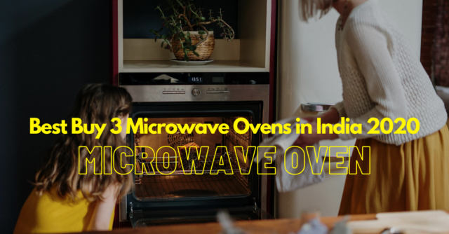 Best Buy 3 Microwave Ovens in India 2020
